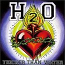 H2O / THICKER THAN WATER