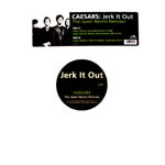CAESARS / JERK IT OUT