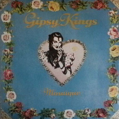 GIPSY KINGS / MOSAIQUE