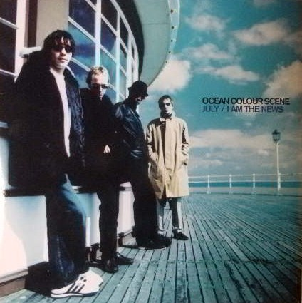OCEAN COLOUR SCENE / JULY