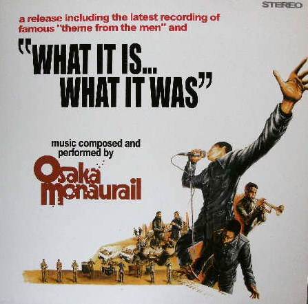 OSAKA MONAURAIL / WHAT IT IS WHAT IT WAS