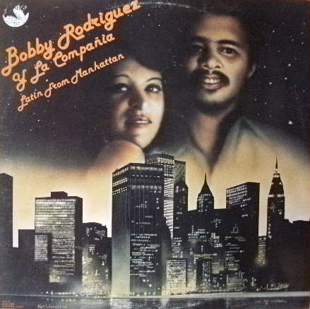 BOBBY RODRIGUEZ / LATIN FROM MANHATTAN