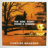 VAMPIRE WEEKEND / THE KIDS DON'T STAND A CHANCE