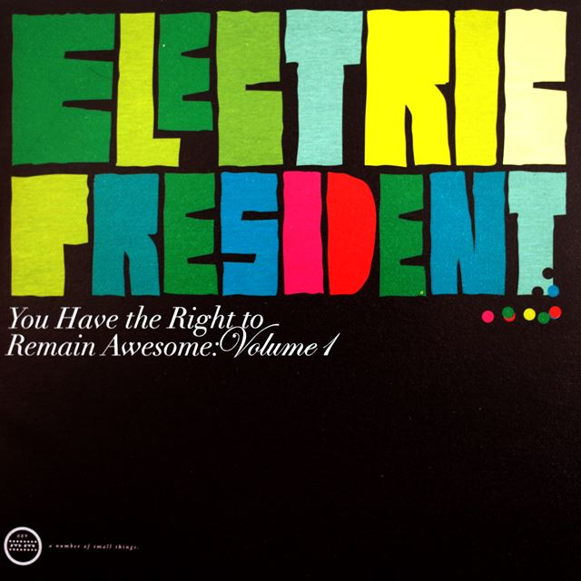 ELECTRIC PRESIDENT / YOU HAVE THE RIGHT TO REMAIN