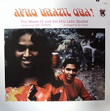 PHIL MOORE III AND THE AFRO LATIN SOUL SET / AFRO BRAZIL OBA!