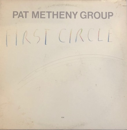 PAT METHENY GROUP / FIRST CIRCLE