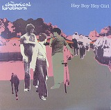 CHEMICAL BROTHERS / HEY BOY HEY GIRL