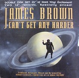 JAMES BROWN / CAN'T GET ANY HARDER