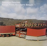 TEENAGE FANCLUB / SONGS FROM NORTHERN BRITAIN