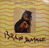 DENNIS BOVELL / BRAIN DAMAGE