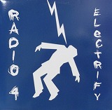 RADIO 4 / ELECTRIFY