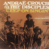 ANDRAE CROUCH AND THE DISCIPLES / KEEP ON SIGIN'