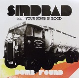 SINDBAD feat. YOUR SONG IS GOOD / DUMB FOUND
