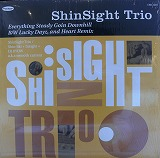 SHINSIGHT TRIO / EVERYTHING STEADY GOIN DOWNHILL