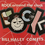 BILL HALEY AND HIS COMETS / ROCK AROUND THE CLOCK