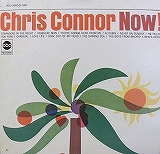 CHRIS CONNOR / NOW !
