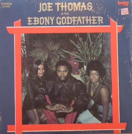 JOE THOMAS / EBONY GODFATHER