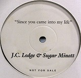 J.C. LODGE & SUGAR MINOTT / SINCE YOU CAME INTO MY
