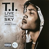 T.I. / LIVE IN THE SKY