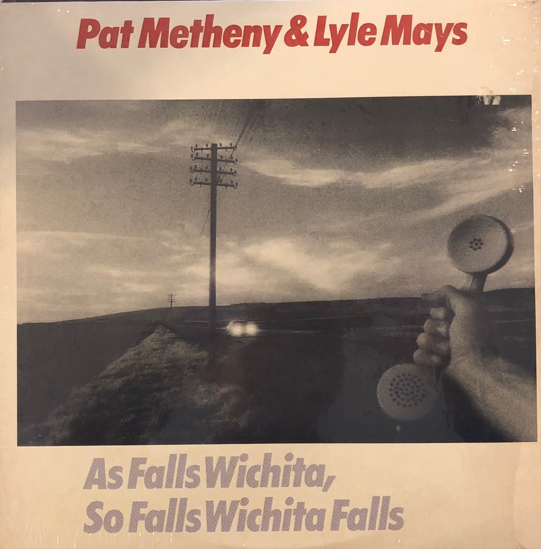 PAT METHENY / AS FALLS WICHITA SO FALLS WICHITA FALLS