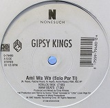 GIPSY KINGS / AMI WA WA REMIX
