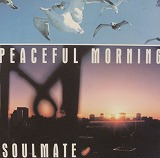 SOULMATE / PEACEFUL MORNING