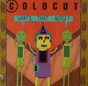 COLDCUT / WHAT'S THAT NOISE ?