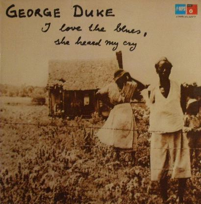 GEORGE DUKE / I LOVE THE BLUES