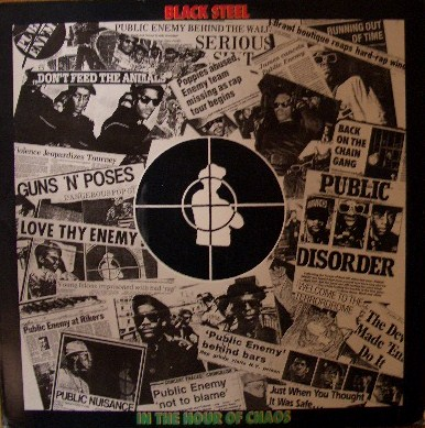 PUBLIC ENEMY / BLACK STEEL IN THE HOUR OF CHAOS