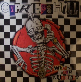 CYPRESS HILL / WHAT'S YOUR NUMBER?