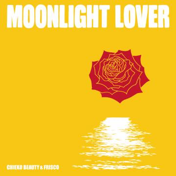 CHIEKO BEAUTY/FRISCO / MOONLIGHT LOVER