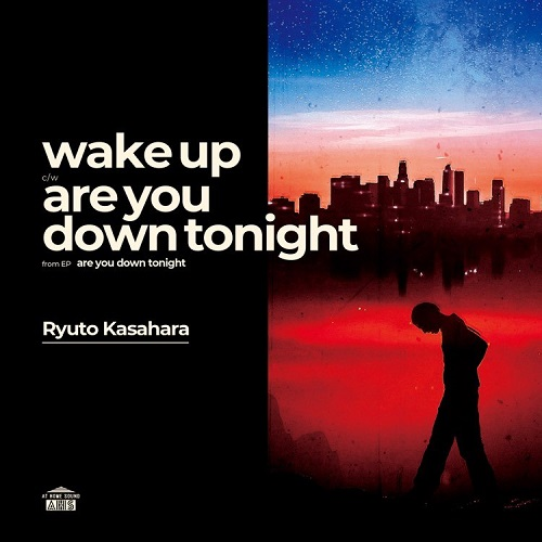 笠原瑠斗 / WAKE UP / ARE YOU DOWN TONIGHT