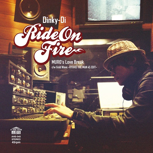 DINKY-DI / RIDE ON FIRE (MURO'S LOVE BREAK)
