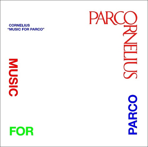 CORNELIUS / MUSIC FOR PARCO