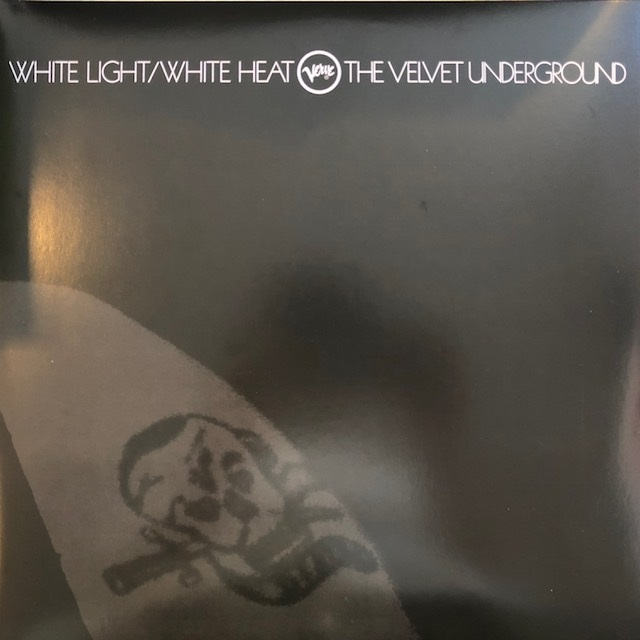 VELVET UNDERGROUND / WHITE LIGHT / WHITE HEAT