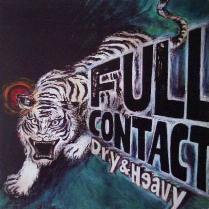 DRY & HEAVY / FULL CONTACT
