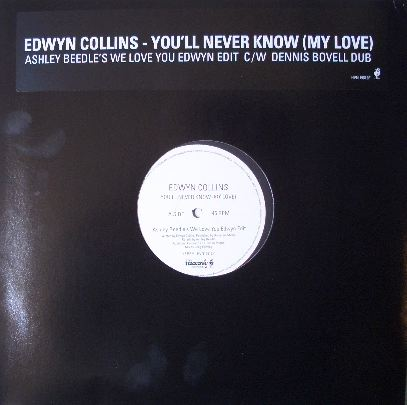EDWYN COLLINS / YOU'LL NEVER KNOW (MY LOVE)