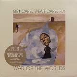 GET CAPE. WEAR CAPE. FLY / WAR OF THE WORLDSのレコードジャケット写真