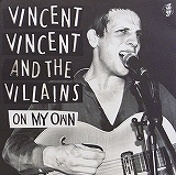 VINCENT VINCENT AND THE VILLAINS / ON MY OWN