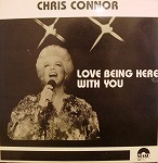 CHRIS CONNOR / LOVE BEING HERE WITH YOU