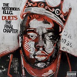 NOTORIOUS B.I.G. / DUETS THE FINAL CHAPTER