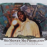 THE NORTORIOUS B.I.G. / MO MONEY MO PROBLEMS