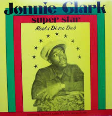 JONNIE CLARK / SUPER STAR ROOTS DISCO DUB