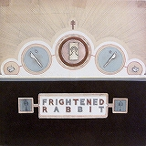 FRIGHTENED RABBIT / THE WINTER OF MIXED DRINKS