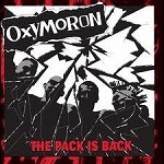 OXYMORON / THE PACK IS BACK