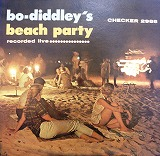 BO DIDDLEY / BEACH PARTY