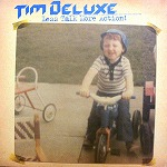 TIM DELUXE / LESS TALK MORE ACTION!