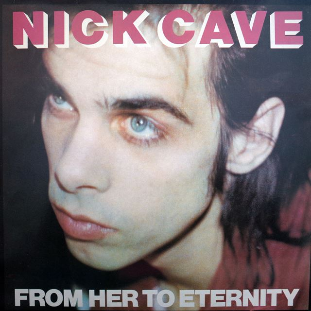 NICK CAVE AND THE BAD SEEDS / FROM HER TO ETERNITY