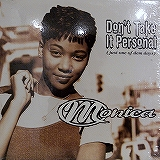 MONICA / DON'T TAKE IT PERSONAL