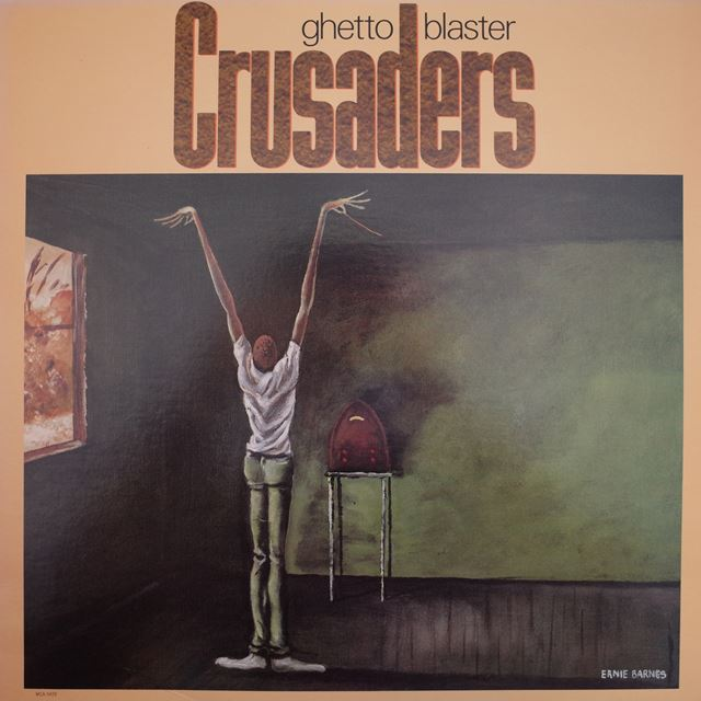 CRUSADERS / GHETTO BLASTER